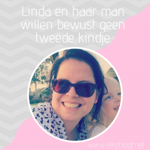 Linda en haar man willen bewust geen tweede kindje
