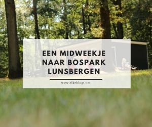 Midweekje naar bospark Lunsbergen Borger – Hoe was het?