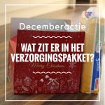 Decemberactie - Wat zit er in het verzorgingspakket?