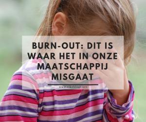 Burn-out – Dit is waar het in onze maatschappij misgaat