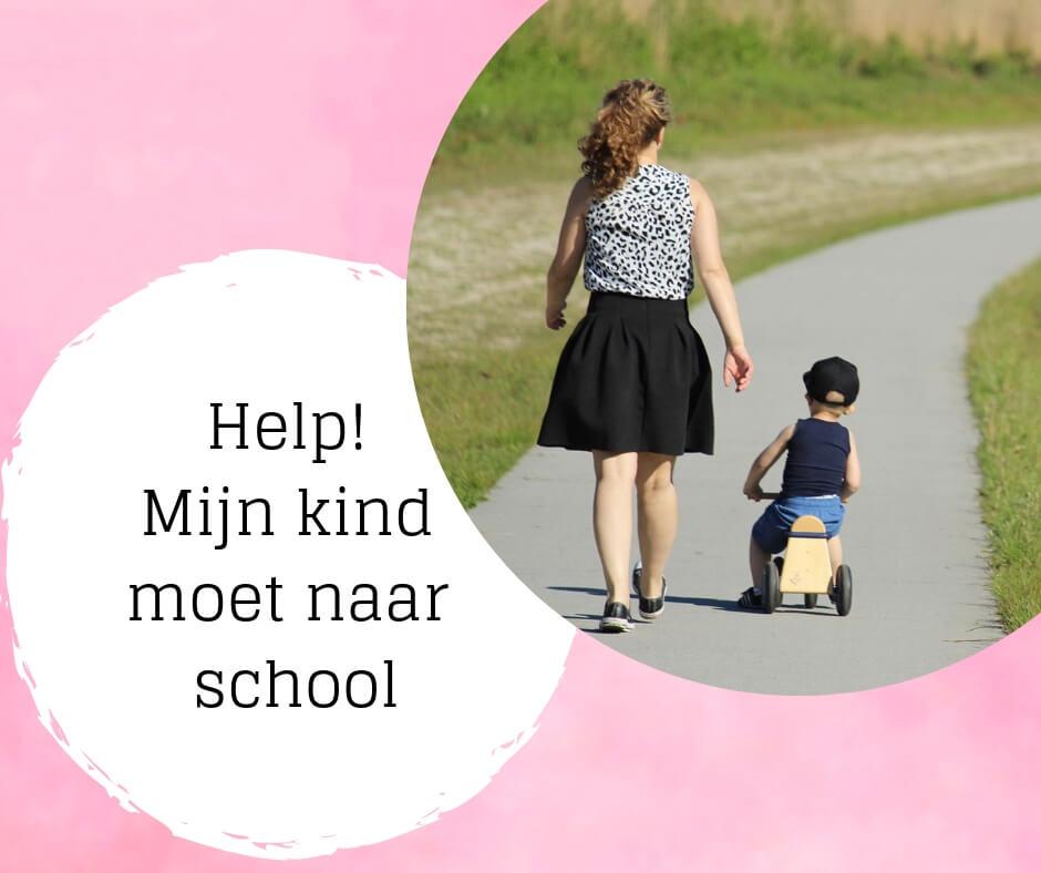 Help! Mijn kind moet naar school